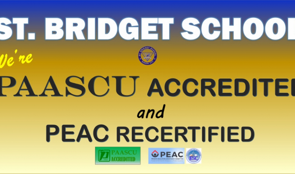 St. Bridget School: PAASCU Accredited and PEAC Re-certified